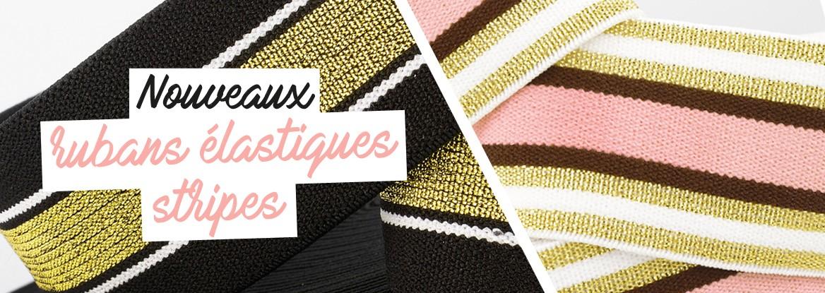 Découvrez nos nouveaux rubans élastiques stripes